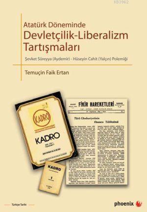 Atatürk Döneminde Devletçilik-Liberalizm Tartışmalar; Şevket Süreyya Aydemir-Hüseyin Cahit Yalçın