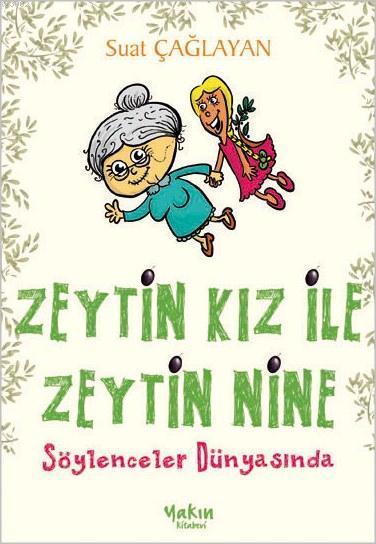Zeytin Kız ile Zeytin Nine : Söylenceler Dünyasında