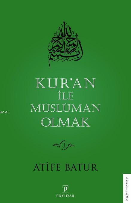 Kur'an İle Müslüman Olmak - 3