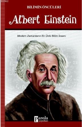 Albert Einstein; Modern Zamanların En Ünlü Bilim İnsanı