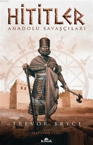 Hititler; Anadolu Savaşçıları