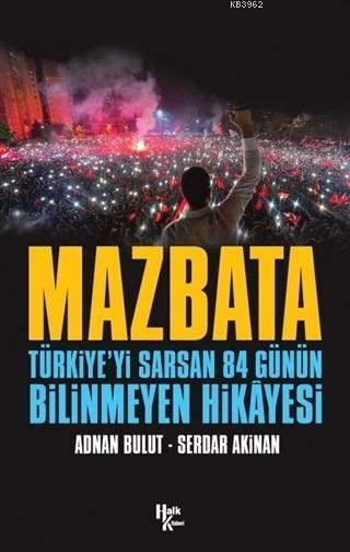 Mazbata; Türkiye'yi Sarsan 84 Günün Bilinmeyen Hikayesi
