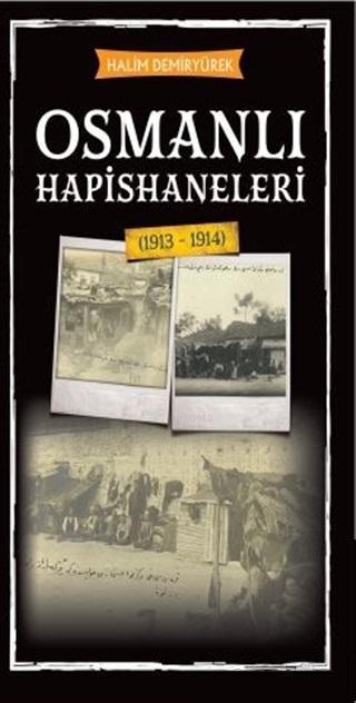 Osmanlı Hapishaneleri; 913 - 1914