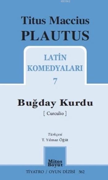 Buğday Kurdu; Latin Komedyaları 7