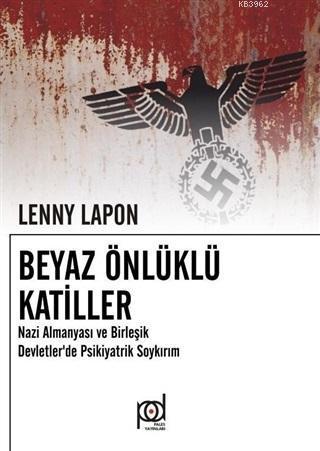 Beyaz Önlüklü Katiller; Nazi Almanyası ve Birleşik Devletler'de Psikiyatrik Soykırım