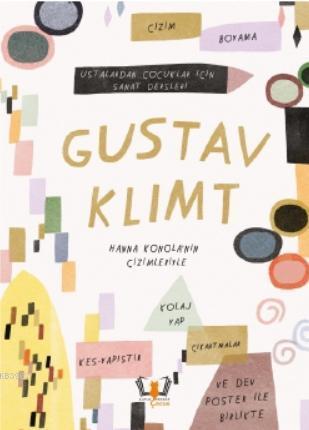 Gustav Klimt; Ustalardan Çocuklar İçin Sanat Dersleri