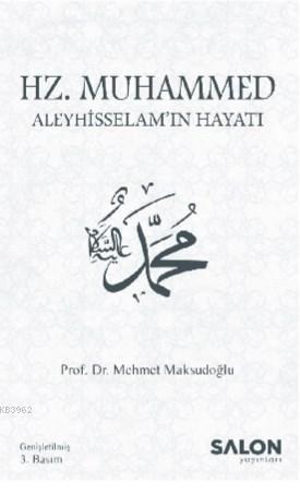 Hz. Muhammed Aleyhisselam'ın Hayatı