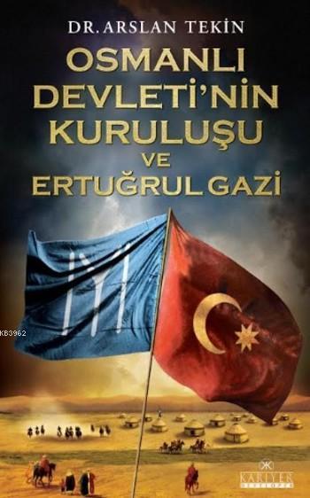 Osmanlı Devleti'nin Kuruluşu ve Ertuğrulgazi