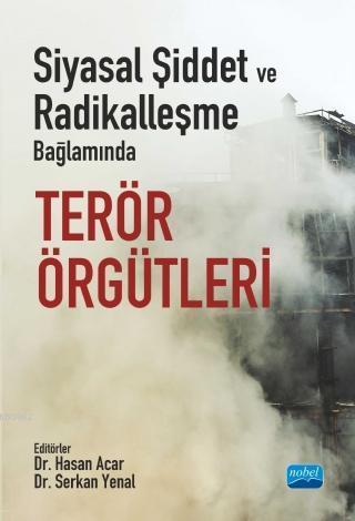 Siyasal Şiddet ve Radikalleşme Bağlamında Teror Örgütleri