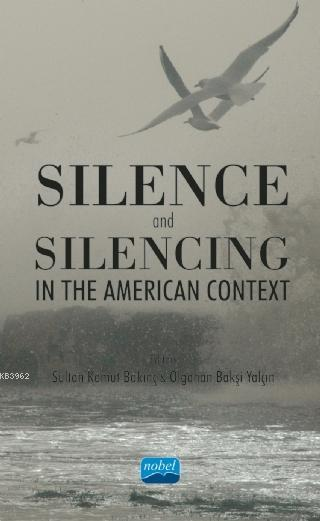 Silence and Silencing; In the American Context