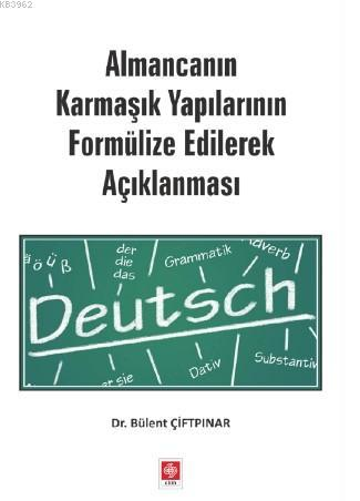 Almancanın Karmaşık Yapılarının Formülize Edilerek Açıklanması