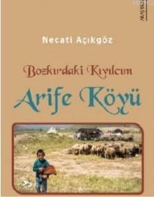 Bozkırdaki Kıvılcım Arife Köyü