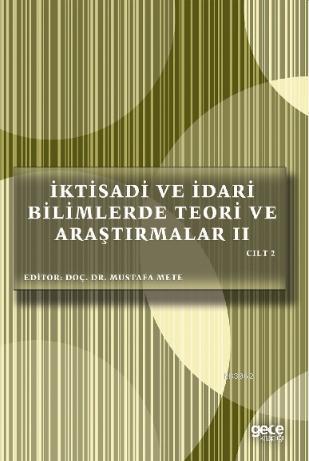 İktisadi ve İdari Bilimlerde Teori ve Araştırmalar II Cilt II