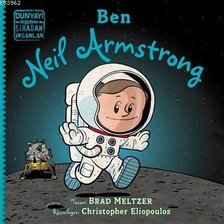Ben Neil Armstrong - Dünyayı Değiştiren Sıradan İnsanlar