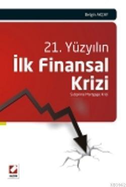 21. Yüzyılın İlk Finansal Krizi; Subprime Mortgage Krizi
