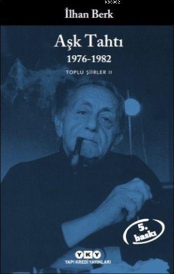 Aşk Tahtı 1976-1982; Toplu Şiirler II