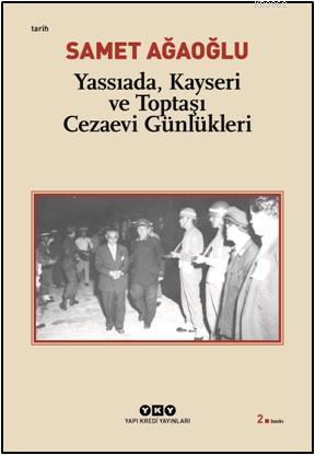 Yassıada, Kayseri ve Toptaşı Cezaevi Günlükleri