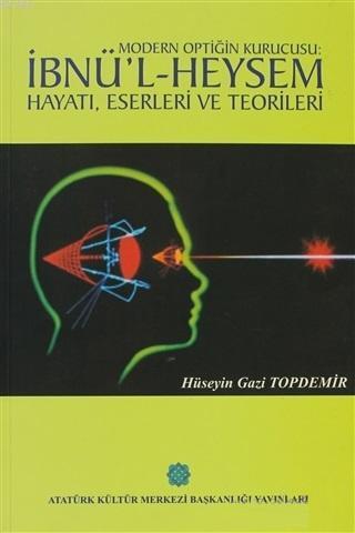 Modern Optiğin Kurucusu İbnü'l Heysem; Hayatı, Eserleri ve Teorileri
