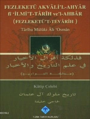 Fezleketü Akvali'l-Ahyar fi 'İlmi't-Tarih ve'l-Ahbar ( Fezleketü't-Tevarih)