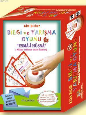 Bilgi ve Yarışma Oyunu-10-Esma-i Hüsna (Allahu Teala'nın Güzel İsimleri); Kim Bilir?