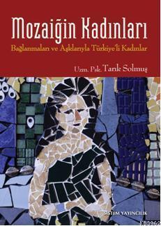 Mozaiğin Kadınları; Bağlanmaları ve Aşklarıyla Türkiye'li Kadınlar