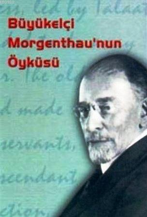 Büyükelçi Morgenthau'nun Öyküsü