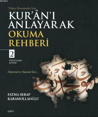 Kur'ân'ı Anlayarak Okuma Rehberi - 2; Uygulama Kitabı