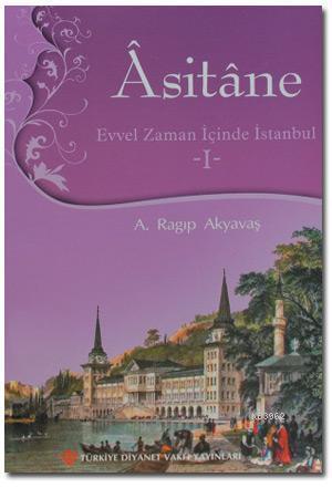 Asitane 1; Evvel Zaman İçinde İstanbul