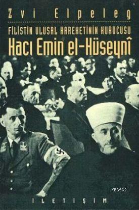 Filistin Ulusal Hareketinin Kurucusu Hacı Emin El-Hüseyni