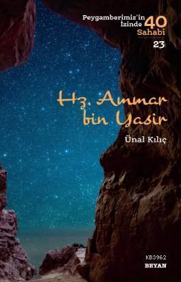 Hz. Ammar Bin Yasir; Peygamberimiz'in İzinde 40 Sahabi/23