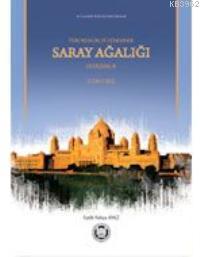Türk Memlükler Döneminde Saray Ağalığı & Üstadarlık; (1252-1382)