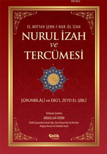 Nurul İzah ve Tercümesi (Ciltli); el-Miftah Şerh-i Nur-ül İzah