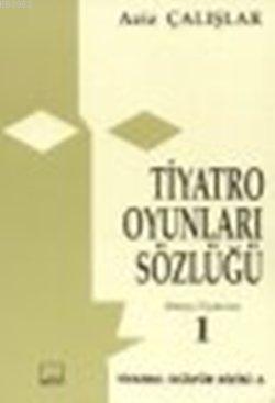 Tiyatro Oyunları Sözlüğü 1; Dünya Tiyatrosu