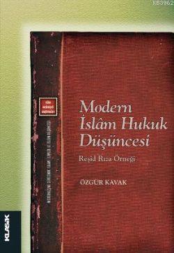 Modern İslam Hukuk Düşüncesi; Reşid Rıza Örneği