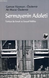 Sermayenin Adaleti; Türkiye'de Emek ve Sosyal Politika
