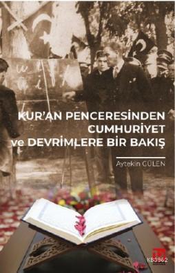 Kur'an Penceresinde Cumhuriyet ve Devrimlere Bir Bakış