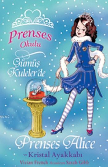 Prenses Okulu 10 - Prenses Alice ve Kristal Ayakkabı; Gümüş Kuleler'de, 7+ Yaş