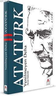 Yenilmeyen Deha Atatürk