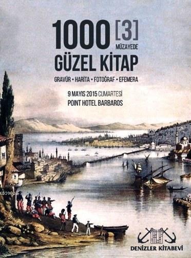 1000 Güzel Kitap (3 Müzayede); Gravür - Harita - Fotoğraf - Efemera