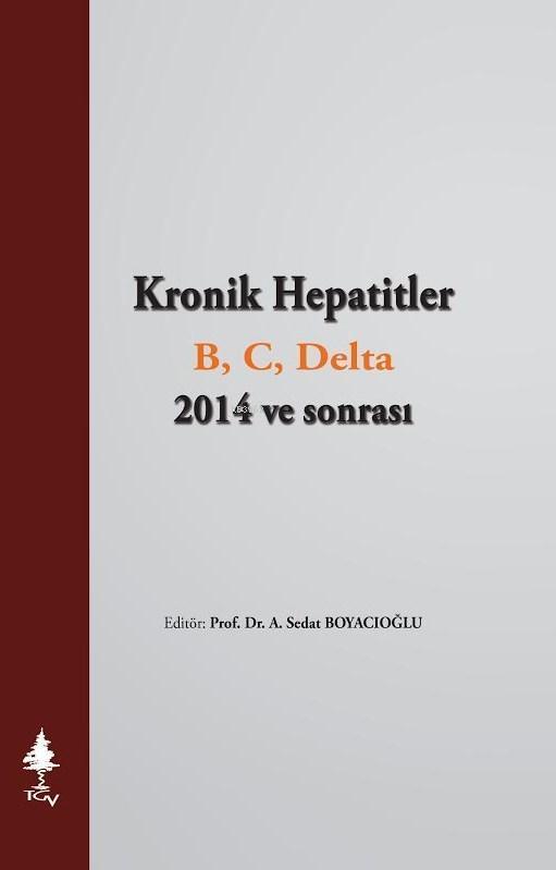 Kronik Hepatitler B C Delta 2014 ve Sonrası