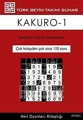 Kakuro 1; (Çok Kolaydan Çok Zora 120 Soru)