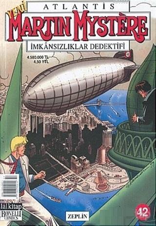 Atlantis Yeni Seri Sayı: 42 Zeplin Martin Mystere İmkansızlıklar Dedektifi