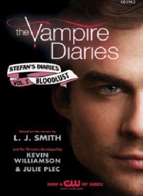 The Vampire Diaries: Stefans Diaries 2 - Bloodlust