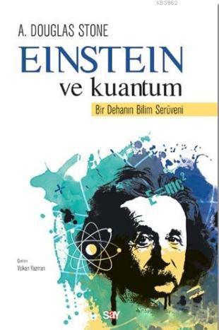 Einstein ve Kuantum; Bir Dehanın Bilim Serüveni