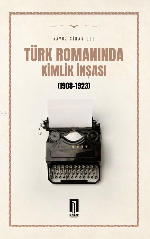Türk Romanında Kimlik İnşası[1908-1923]