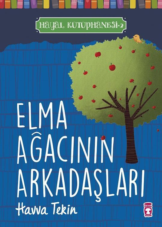 Elma Ağacının Arkadaşları - Hayal Kütüphanesi 2
