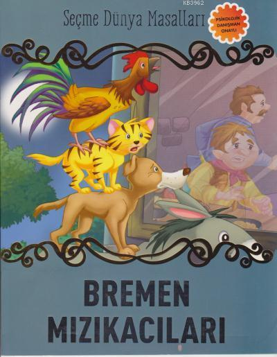 Bremen Mızıkacıları - Seçme Dünya Masalları