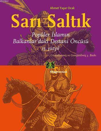 Sarı Saltık; Popüler İslamın Balkanlar'daki Destani Öncüsü, 13. Yüzyıl