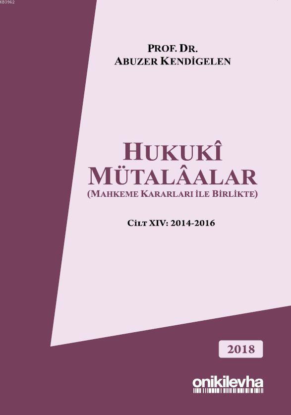 Hukukî Mütalâalar Cilt XIV: 2014-2016