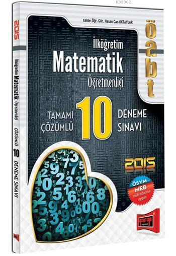 ÖABT İlköğretim Matematik Öğretmenliği Tamamı Çözümlü 10 Deneme Sınavı 2015